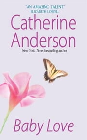 Baby Love ebook by Catherine Anderson