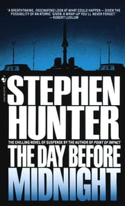 The Day Before Midnight ebook by Stephen Hunter