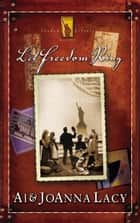 Let Freedom Ring ebook by Al Lacy,Joanna Lacy