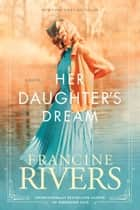 Her Daughter's Dream ebook by
