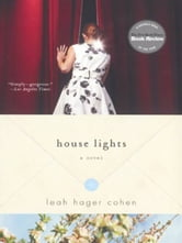 House Lights: A Novel ebook by Leah Hager Cohen