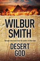Desert God ebook by Wilbur Smith