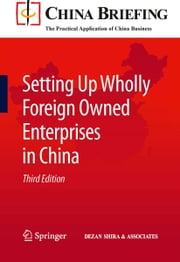 Setting Up Wholly Foreign Owned Enterprises in China ebook by Chris Devonshire-Ellis,Andy Scott,Sam Woollard