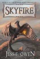 Skyfire - The Summer King Chronicles, #2 ebook by Jess E. Owen