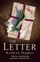 The Letter - The No. 1 ebook bestseller ebook by Kathryn Hughes
