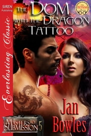 The Dom with the Dragon Tattoo ebook by Jan Bowles