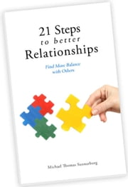 21 Steps to Better Relationships ebook by Michael Thomas Sunnarborg