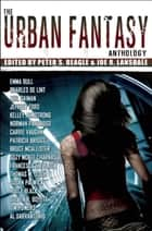 The Urban Fantasy Anthology ebook by Peter S. Beagle,Joe R Lansdale