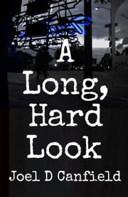 A Long, Hard Look ebook by Joel D Canfield