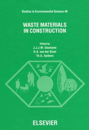 Waste Materials in Construction ebook by Aalbers, Th. G.