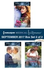 Harlequin Medical Romance September 2017 - Box Set 2 of 2 - The Midwife's Longed-For Baby\The Prince's Cinderella Bride\Bride for the Single Dad ebook by Jennifer Taylor, Amalie Berlin, Caroline Anderson