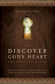 NIV, Discover God's Heart Devotional Bible, eBook - Explore the King's Love for His People on a Cover-to-Cover Journey Through the Bible ebook by Walk Thru the Bible