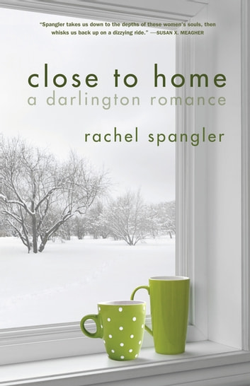 Close to Home ebook by Rachel Spangler