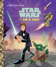 I Am a Jedi (Star Wars) ebook by Golden Books,Ron Cohee