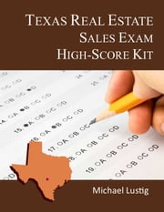 Texas Real Estate Sales Exam High-Score Kit ebook by Michael Lustig
