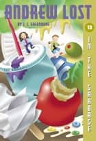 Andrew Lost #13: In the Garbage ebook by Jan Gerardi, J. C. Greenburg