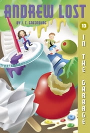 Andrew Lost #13: In the Garbage ebook by J.C. Greenburg,Jan Gerardi