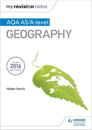 My Revision Notes: AQA AS/A-level Geography ebook by Helen Harris