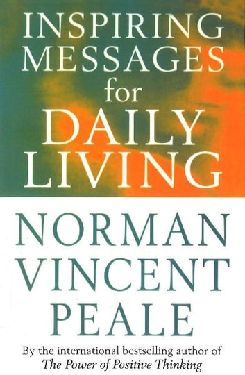 Inspiring Messages For Daily Living ebook by Norman Vincent Peale,Frank Bettger