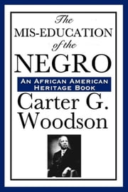 The Mis-Education of the Negro ebook by Carter G. Woodson