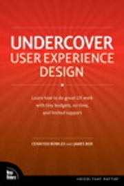 Undercover User Experience Design ebook by Cennydd Bowles,James Box