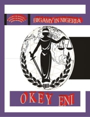 Bigamy in Nigeria ebook by Okey Eni