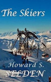 The Skiers ebook by Howard S. Selden