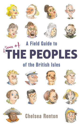 A Field Guide to the Peoples of the British Isles ebook by Chelsea Renton