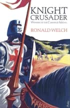 Knight Crusader eBook by Ronald Welch