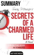 Susan Meissner's Secrets of a Charmed Life Summary ebook by Ant Hive Media