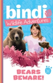 Bindi Wildlife Adventures 15: Bears Beware! ebook by Bindi Irwin,Jess Black