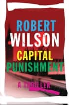 A small death in lisbon ebook by robert wilson 9780547545035 capital punishment ebook by robert wilson fandeluxe Ebook collections