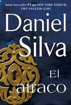 atraco (The Heist - Spanish Edition) ebook by Daniel Silva