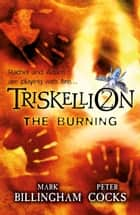Triskellion 2: The Burning ebook by Mark Billingham, Peter Cocks
