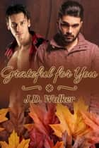 Grateful for You ebook by J.D. Walker