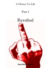 Revolted ebook by Jean-Nichol Dufour