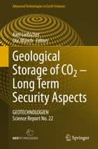 Geological Storage of CO2 – Long Term Security Aspects - GEOTECHNOLOGIEN Science Report No. 22 ebook by
