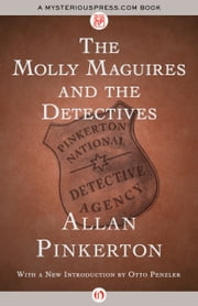 The Molly Maguires and the Detectives ebook by Allan Pinkerton,Otto Penzler
