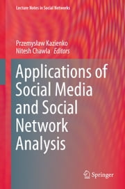 Applications of Social Media and Social Network Analysis ebook by Przemyslaw Kazienko,Nitesh Chawla
