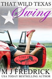 That Wild Texas Swing ebook by MJ Fredrick
