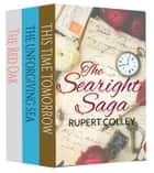 The Searight Saga: This Time Tomorrow, The Unforgiving Sea and The Red Oak ebook by Rupert Colley