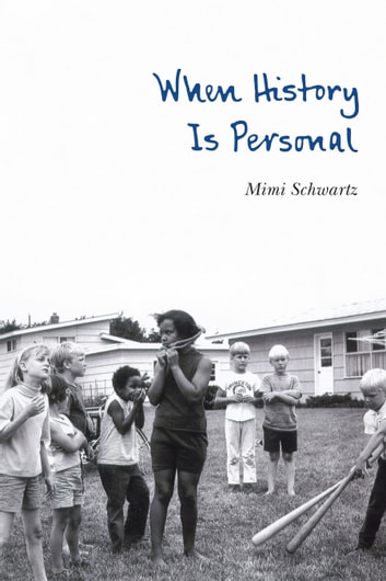When History Is Personal ebook by Mimi Schwartz