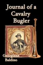 Journal of a Cavalry Bugler ebook by Georgiann Baldino