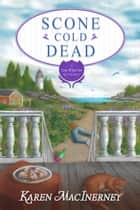Scone Cold Dead ebook by Karen MacInerney