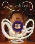 Quetzalcoatl ebook by