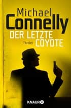 Der letzte Coyote - Thriller ebook by Michael Connelly, Norbert