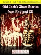 Old Jack's Ghost Stories from England (2) ebook by
