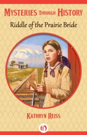 Riddle of the Prairie Bride ebook by Kathryn Reiss