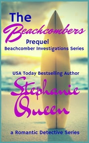 The Beachcombers - Prequel - Beachcomber Investigations Series ebook by Stephanie Queen
