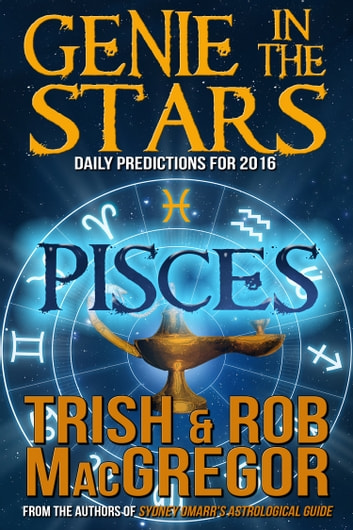 Genie in the Stars - Pisces ebook by Trish MacGregor,Rob MacGregor